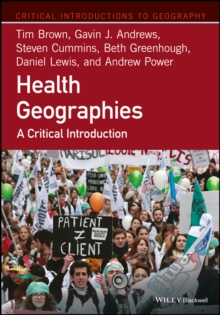 Health Geographies : A Critical Introduction, Paperback / softback Book