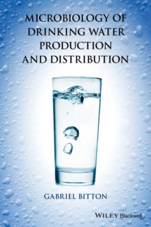 Microbiology of Drinking Water : Production and Distribution, Hardback Book