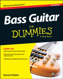 Bass Guitar For Dummies : Book + Online Video & Audio Instruction, Paperback Book