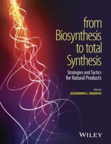From Biosynthesis to Total Synthesis : Strategies and Tactics for Natural Products, Hardback Book