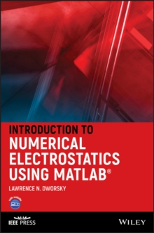 Introduction to Numerical Electrostatics Using MATLAB: Dworsky