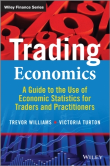 Trading Economics : A Guide to Economic Statistics for Practitioners and Students, Hardback Book