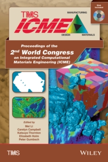 Proceedings of the 2nd World Congress on Integrated Computational Materials Engineering (ICME) : (Book with CD), Hardback Book