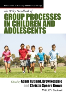 The Wiley Handbook of Group Processes in Children and Adolescents, Hardback Book