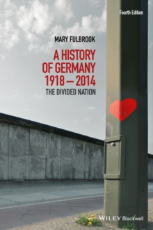A History of Germany 1918 - 2014 : The Divided Nation, Paperback Book