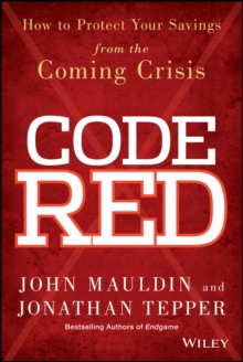 Code Red : How to Protect Your Savings from the Coming Crisis, Hardback Book