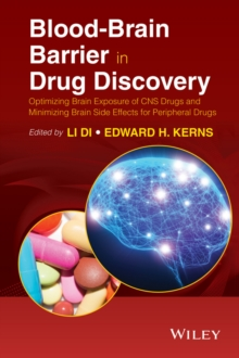 Blood-Brain Barrier in Drug Discovery : Optimizing Brain Exposure of CNS Drugs and Minimizing Brain Side Effects for Peripheral Drugs, Hardback Book