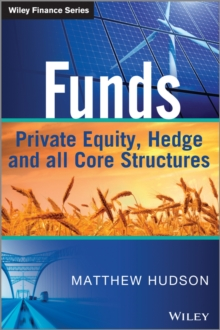 Funds : Private Equity, Hedge and All Core Structures, Hardback Book