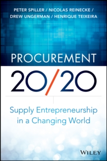 Procurement 20/20 : Supply Entrepreneurship in a Changing World, Hardback Book