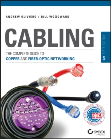 Cabling : The Complete Guide to Copper and Fiber-Optic Networking, Paperback Book