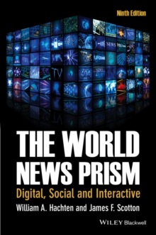 The World News Prism : Digital, Social             and Interactive, 9th Edition, Paperback Book