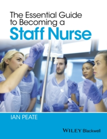 The Essential Guide to Becoming a Staff Nurse, Paperback Book