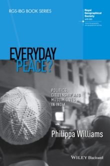 Everyday Peace? : Politics, Citizenship and Muslim Lives in India, Hardback Book