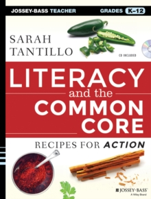Literacy and the Common Core : Recipes for Action, Paperback / softback Book