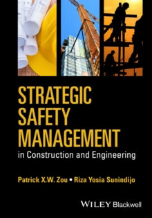 Strategic Safety Management in Construction and Engineering, Hardback Book