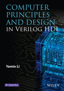 Computer Principles and Design in Verilog HDL, Hardback Book