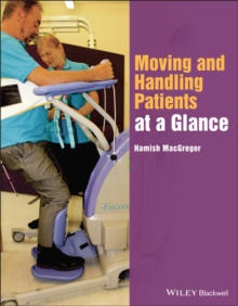 Moving and Handling Patients at a Glance, Paperback / softback Book