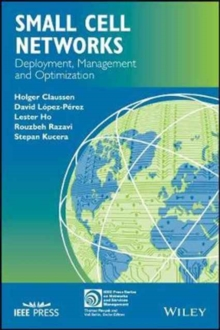 Small Cell Networks : Deployment, Management, and Optimization, Hardback Book