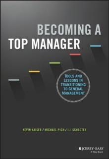 Becoming a Top Manager - Tools and Lessons in     Transitioning to General Management, Hardback Book