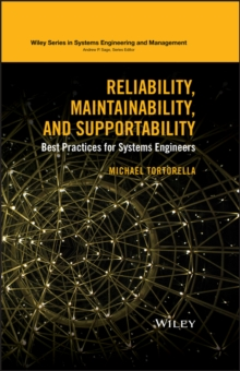 Reliability, Maintainability, and Supportability : Best Practices for Systems Engineers, Hardback Book