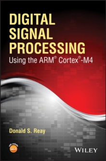 Digital Signal Processing Using the ARM Cortex M4, Paperback / softback Book