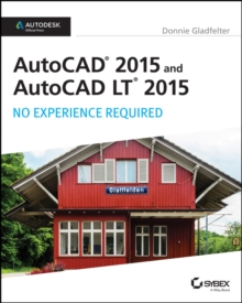 AutoCAD 2015 and AutoCAD LT 2015: No Experience Required : Autodesk Official Press, Paperback / softback Book