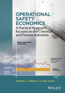Operational Safety Economics : A Practical Approach focused on the Chemical and Process Industries, Hardback Book