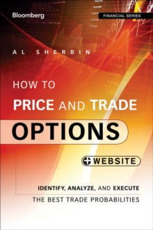 How to Price and Trade Options : Identify, Analyze, and Execute the Best Trade Probabilities, + Website, Paperback / softback Book