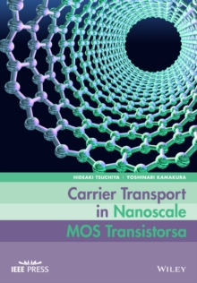 Carrier Transport in Nanoscale MOS Transistors, Hardback Book
