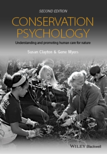 Conservation Psychology : Understanding and Promoting Human Care for Nature, Paperback Book