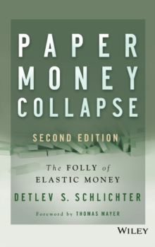Paper Money Collapse : The Folly of Elastic Money, Hardback Book