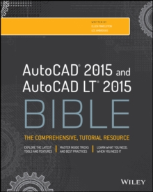 AutoCAD 2015 and AutoCAD LT 2015 Bible, Paperback Book