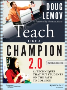 Teach Like a Champion 2.0 : 62 Techniques that Put Students on the Path to College, Paperback / softback Book