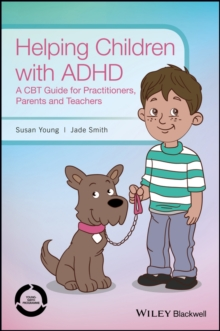 Helping Children with ADHD : A CBT Guide for Practitioners, Parents and Teachers, Hardback Book
