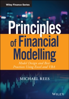 Principles of Financial Modelling : Model Design and Best Practices Using Excel and VBA, Hardback Book