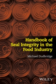 Handbook of Seal Integrity in the Food Industry, Paperback / softback Book