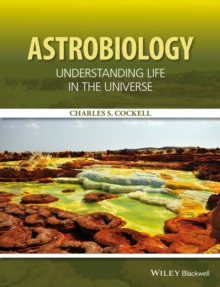 Astrobiology : Understanding Life in the Universe, Hardback Book