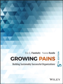 Growing Pains : Building Sustainably Successful Organizations, Hardback Book