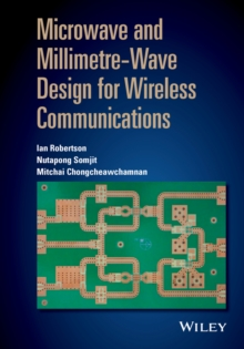 Microwave and Millimetre-Wave Design for Wireless Communications, Hardback Book
