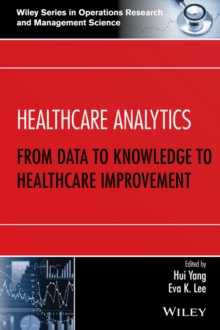 Healthcare Analytics : From Data to Knowledge to Healthcare Improvement, Hardback Book