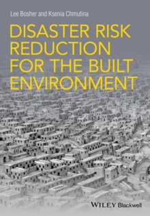 Disaster Risk Reduction for the Built Environment, Paperback / softback Book