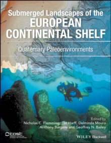 Submerged Landscapes of the European Continental Shelf : Quaternary Paleoenvironments, Hardback Book