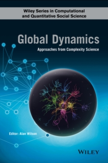 Global Dynamics : Approaches from Complexity Science, Hardback Book