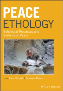 Peace Ethology : Behavioral Processes and Systems of Peace, Hardback Book