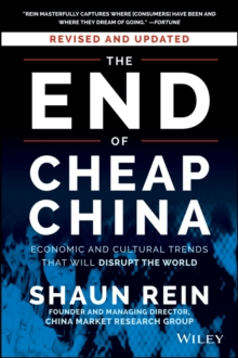 The End of Cheap China, Revised and Updated : Economic and Cultural Trends That Will Disrupt the World, Paperback / softback Book