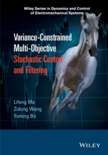 Variance-Constrained Multi-Objective Stochastic Control and Filtering, Hardback Book