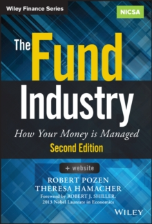 The Fund Industry : How Your Money is Managed, Hardback Book