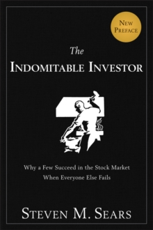 The Indomitable Investor : Why a Few Succeed in the Stock Market When Everyone Else Fails, Paperback / softback Book