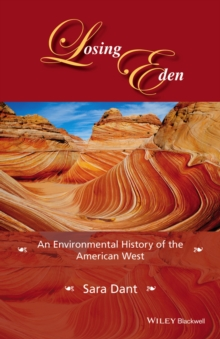 Losing Eden : An Environmental History of the American West, Hardback Book