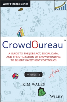 CrowdBureau : A Guide to the JOBS Act, Social Data and the Utilization of Crowdfunding to Benefit Investment Portfolios, Hardback Book